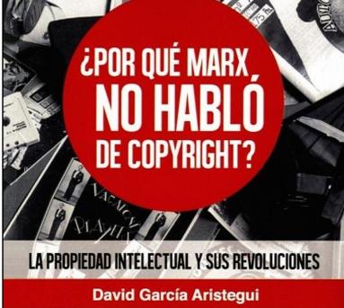 david aristegui, porque marx no hablo de copyright