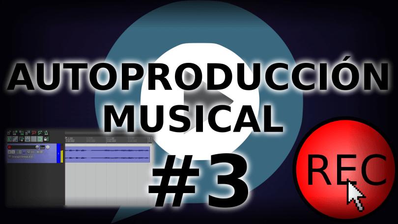 Producción musical. Curso de Autoproducción musical#3. Más configuración y grabación
