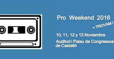 Feria Festival Trovam! – Pro Weekend 2016 • Castellón 10, 11, 12 y 13 Noviembre.