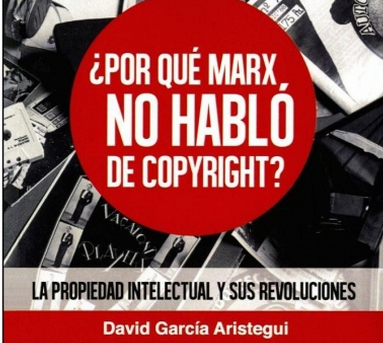 david aristegui, porque marx no hablo de copyright