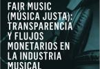 fair music report: transparencia y flujos monetarios en la industria musical. Rethink music