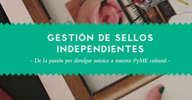 guia para musicos gestion de sellos independientes