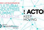 cultural industries summit 2016 seleccionados actors keep moving