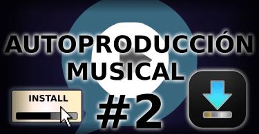 Producción musical. Curso de Autoproducción musical#2.Programas, plugins y configuración