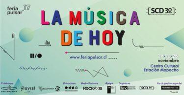 Feria Pulsar 2017 | Encuentro Industria Musical Chilena e Internacional