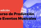curso de produccion de eventos musicales